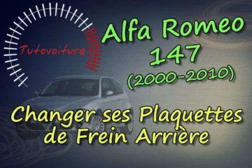 Changer ses plaquettes de frein arrière alfa 147