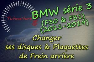 changer ses disques de frein BMW série 3 F30